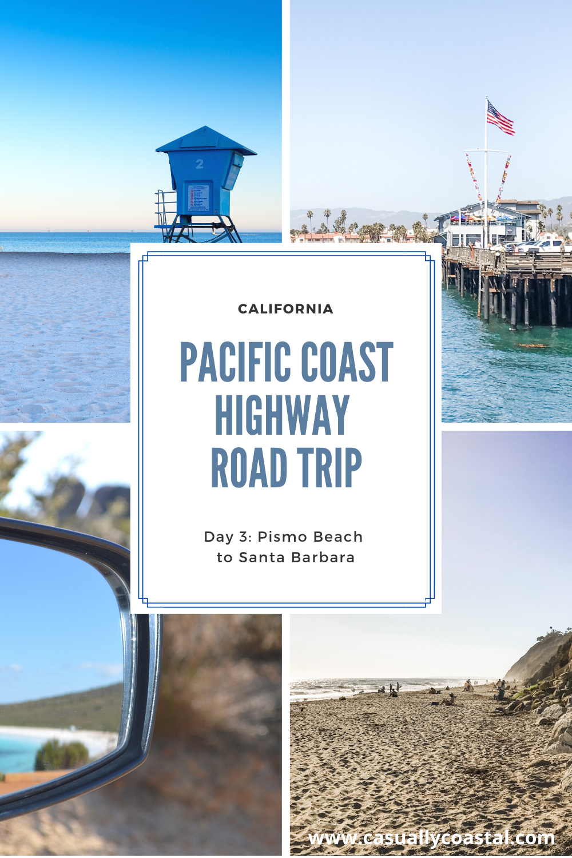 California Road Trip: Day 3 in Pismo Beach & Santa Barbara